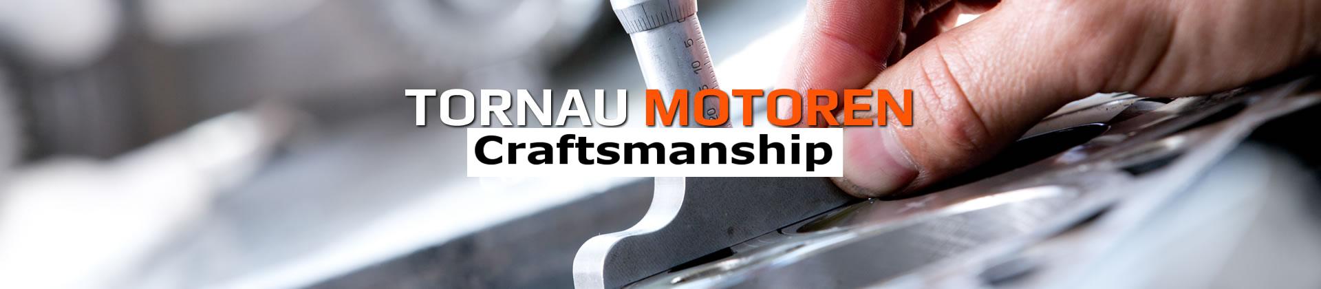 Tornau Motoren - Handwerkliche Präzision
